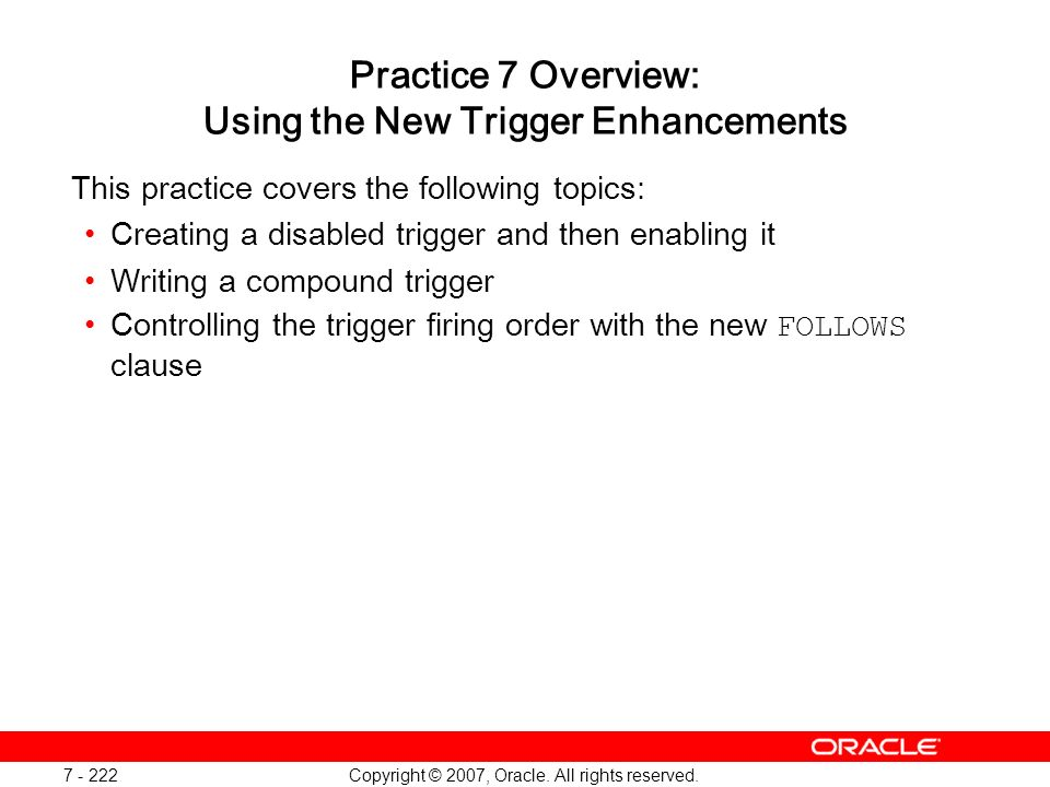 Practice 7 Overview: Using the New Trigger Enhancements
