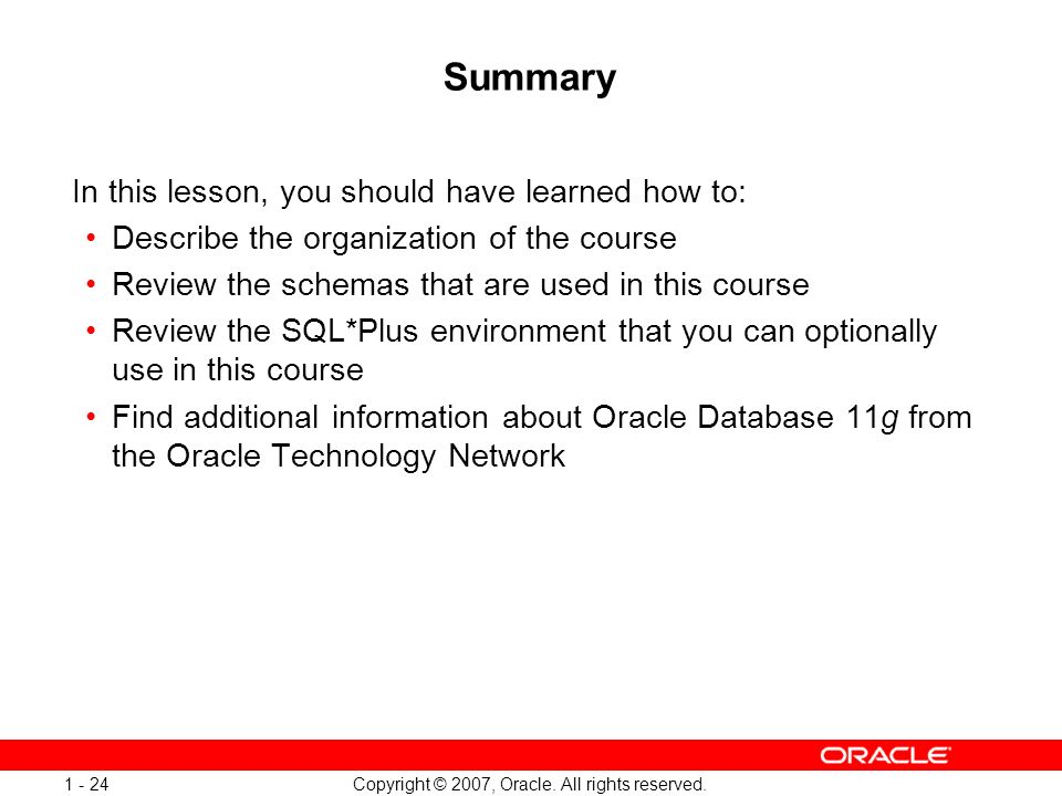 Oracle Database 11g: SQL and PL/SQL New Features 1 - 24