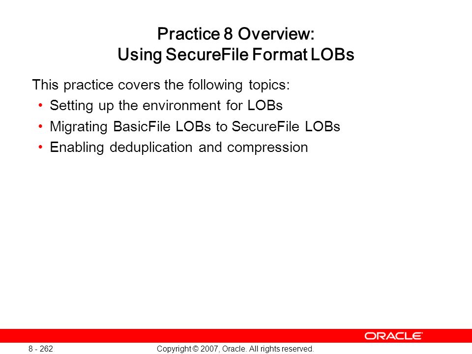 Practice 8 Overview: Using SecureFile Format LOBs