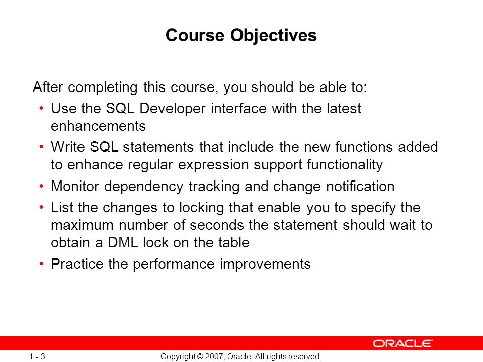 Oracle Database 11g: SQL and PL/SQL New Features 1 - 3