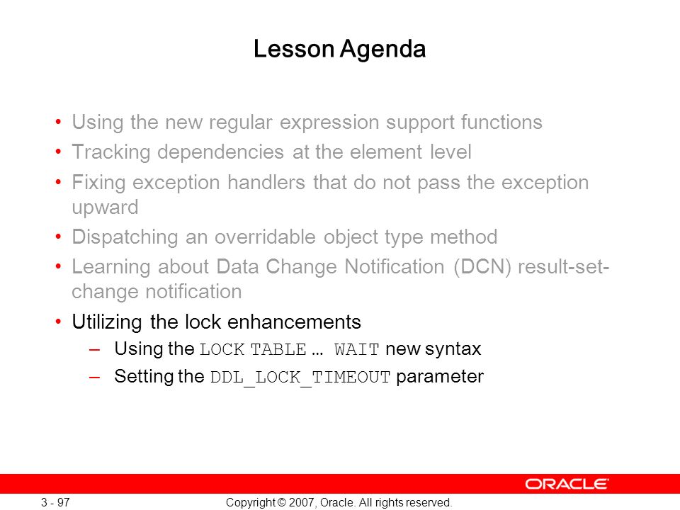 Oracle Database 11g: SQL and PL/SQL New Features 1 - 97