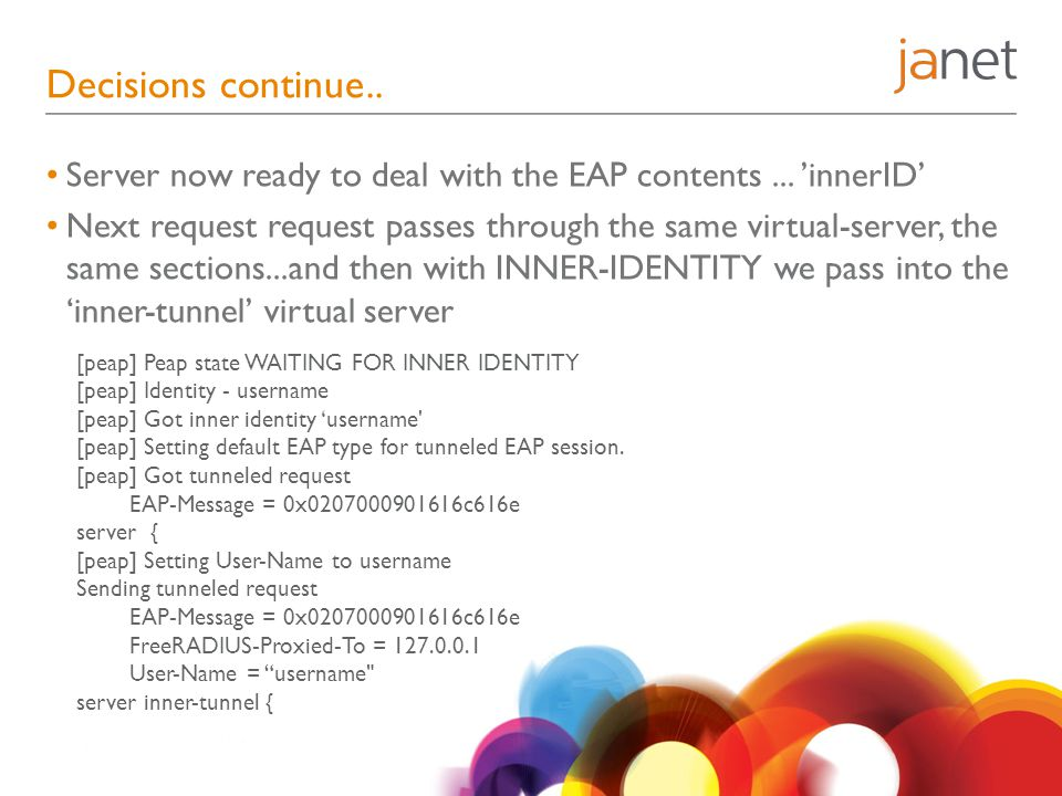 Decisions continue.. Server now ready to deal with the EAP contents ... 'innerID'