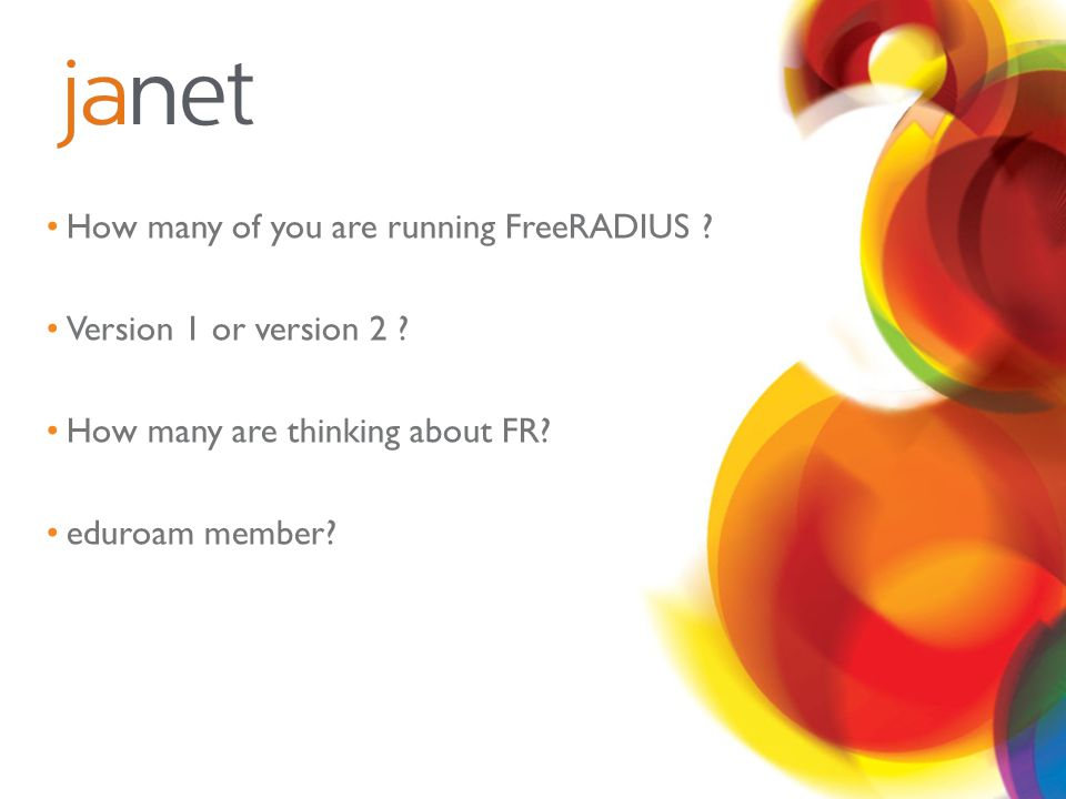 How many of you are running FreeRADIUS