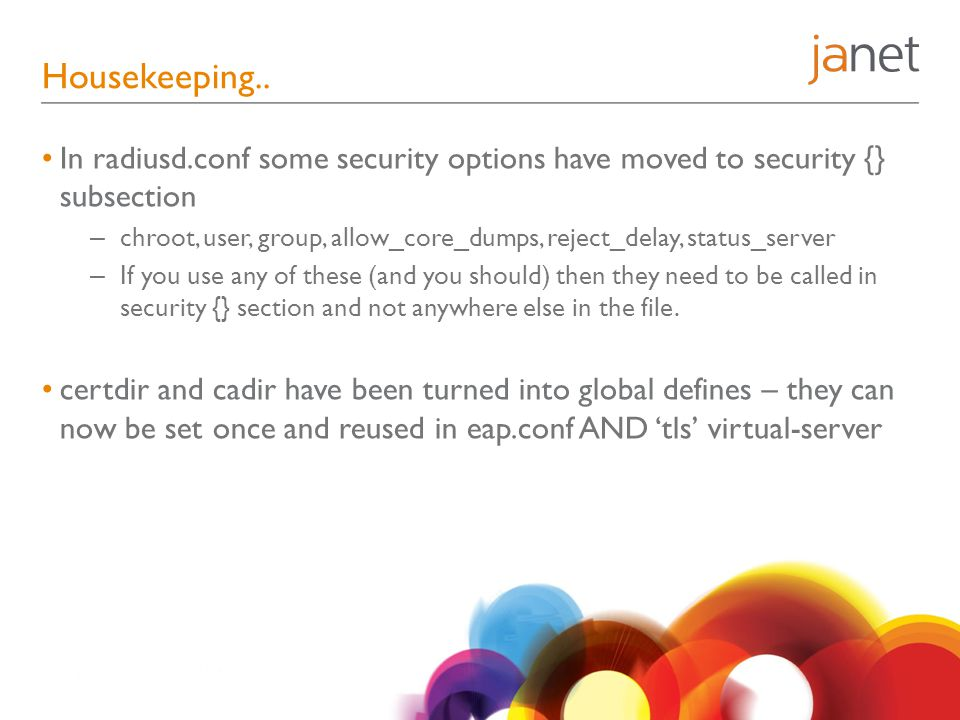 Housekeeping.. In radiusd.conf some security options have moved to security {} subsection.