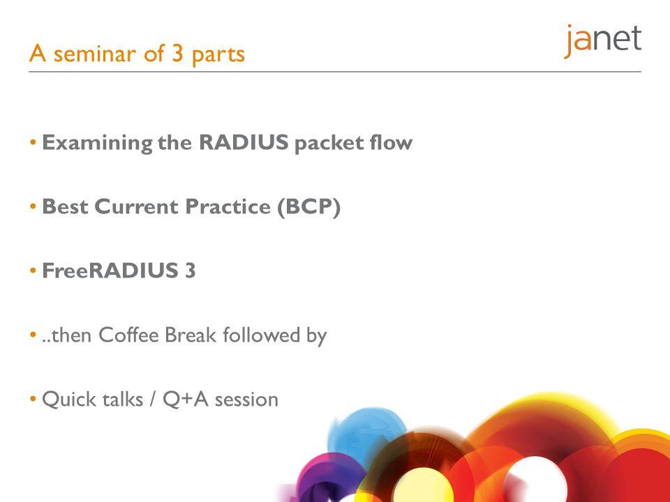 A seminar of 3 parts Examining the RADIUS packet flow