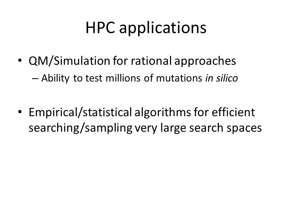 HPC applications QM/Simulation for rational approaches