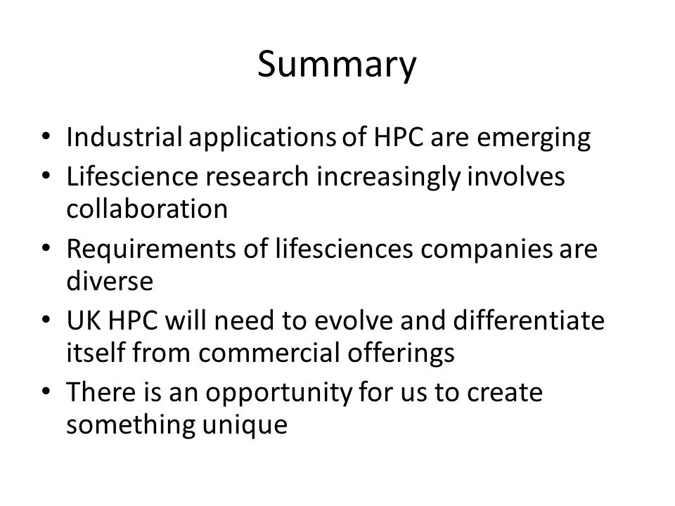 Summary Industrial applications of HPC are emerging