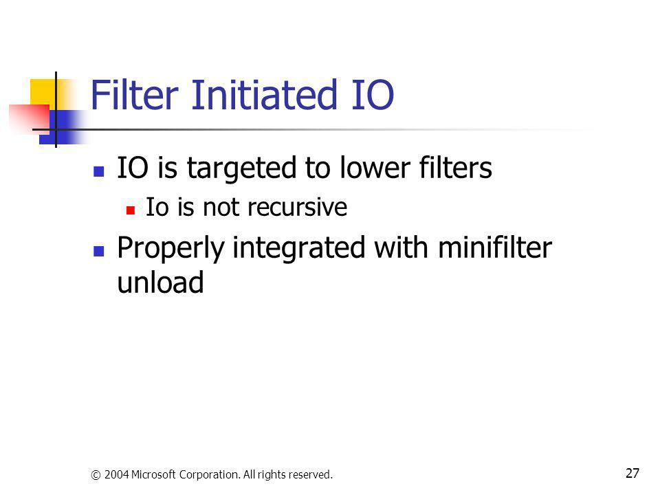 Filter Initiated IO IO is targeted to lower filters
