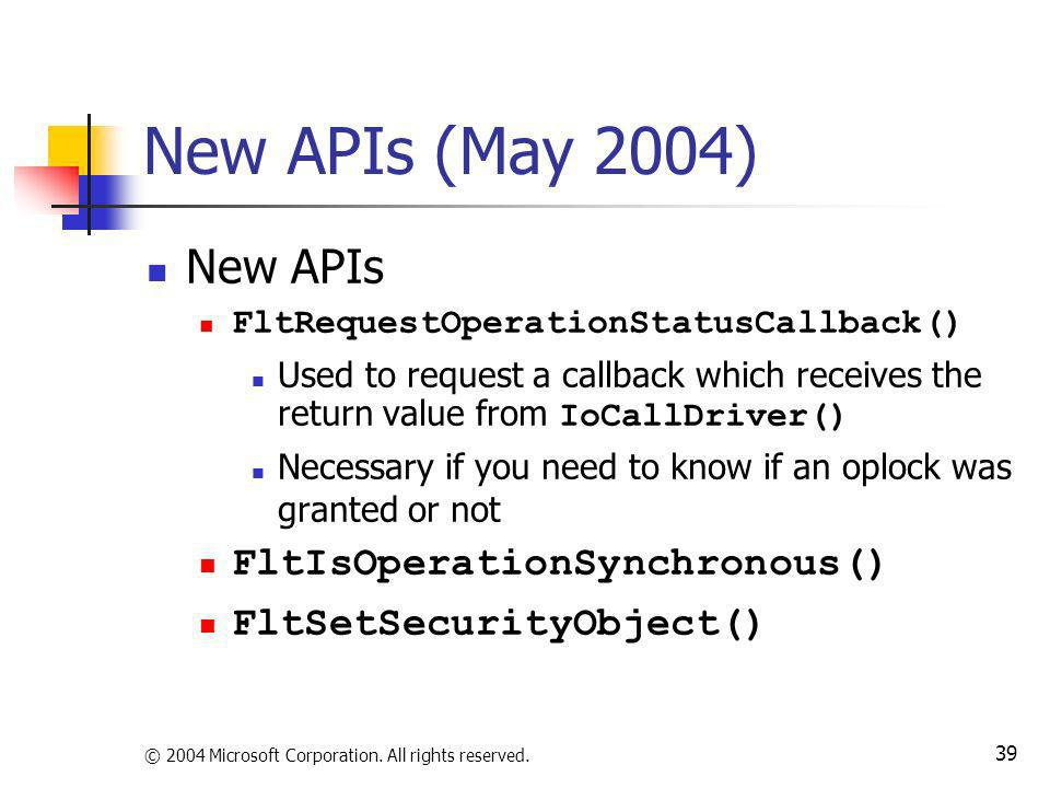 New APIs (May 2004) New APIs FltIsOperationSynchronous()