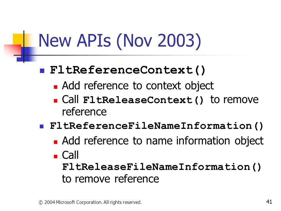 New APIs (Nov 2003) FltReferenceContext()