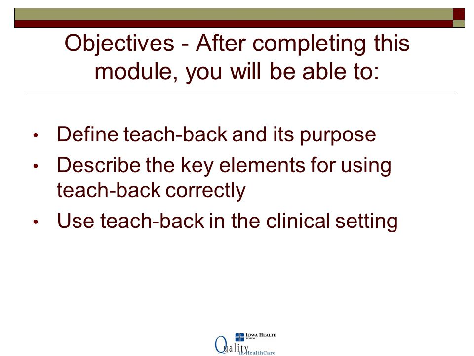 Objectives - After completing this module, you will be able to: