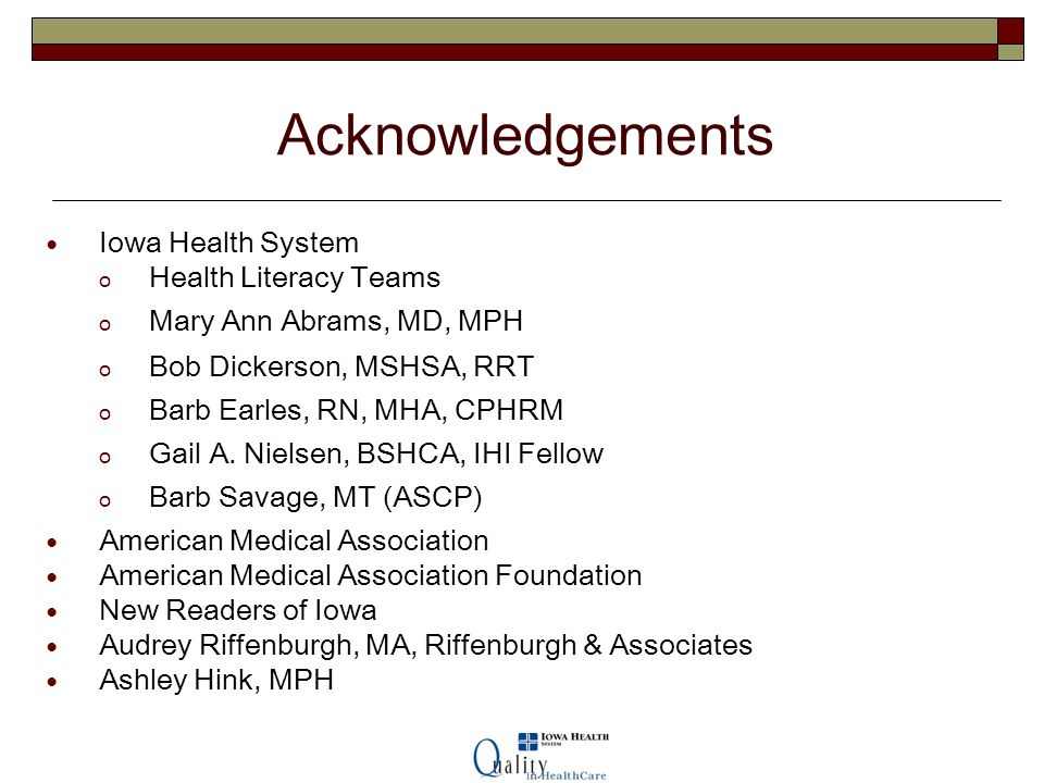 Acknowledgements Iowa Health System Health Literacy Teams