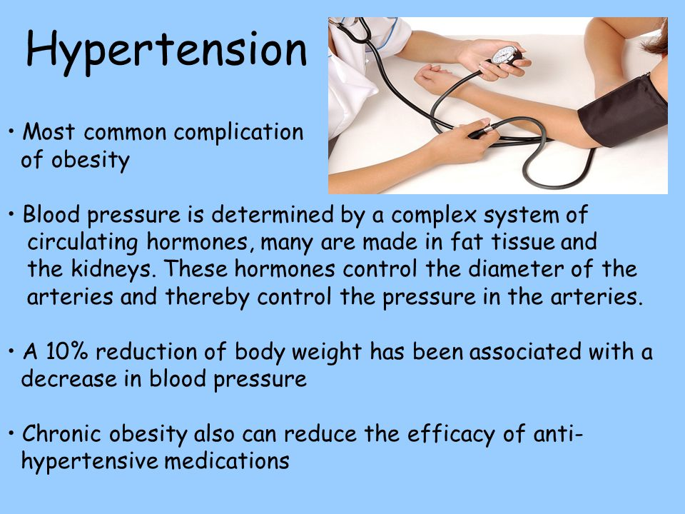 Hypertension Most common complication of obesity