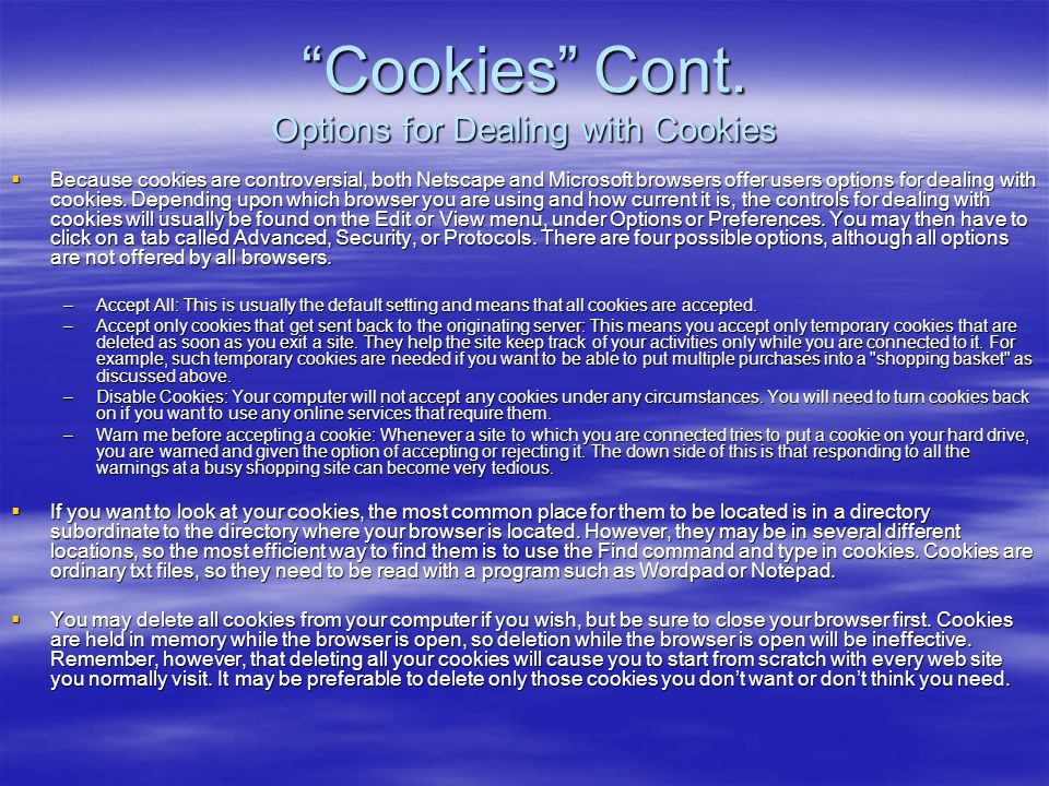 Cookies Cont. Options for Dealing with Cookies