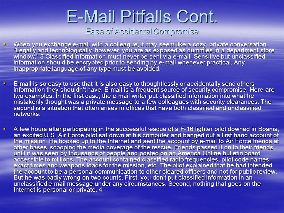 E-Mail Pitfalls Cont. Ease of Accidental Compromise