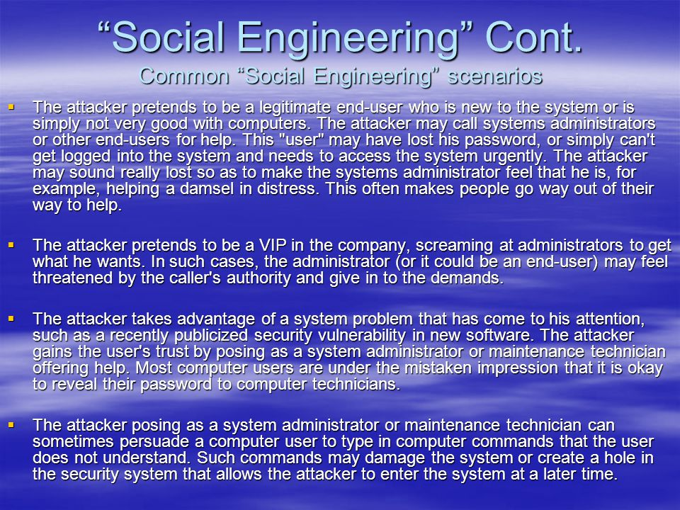 Social Engineering Cont. Common Social Engineering scenarios