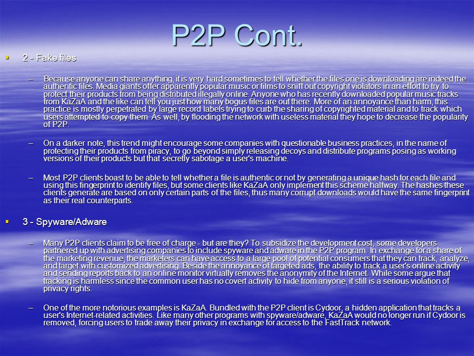 P2P Cont. 2 - Fake files 3 - Spyware/Adware