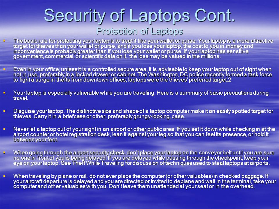 Security of Laptops Cont. Protection of Laptops