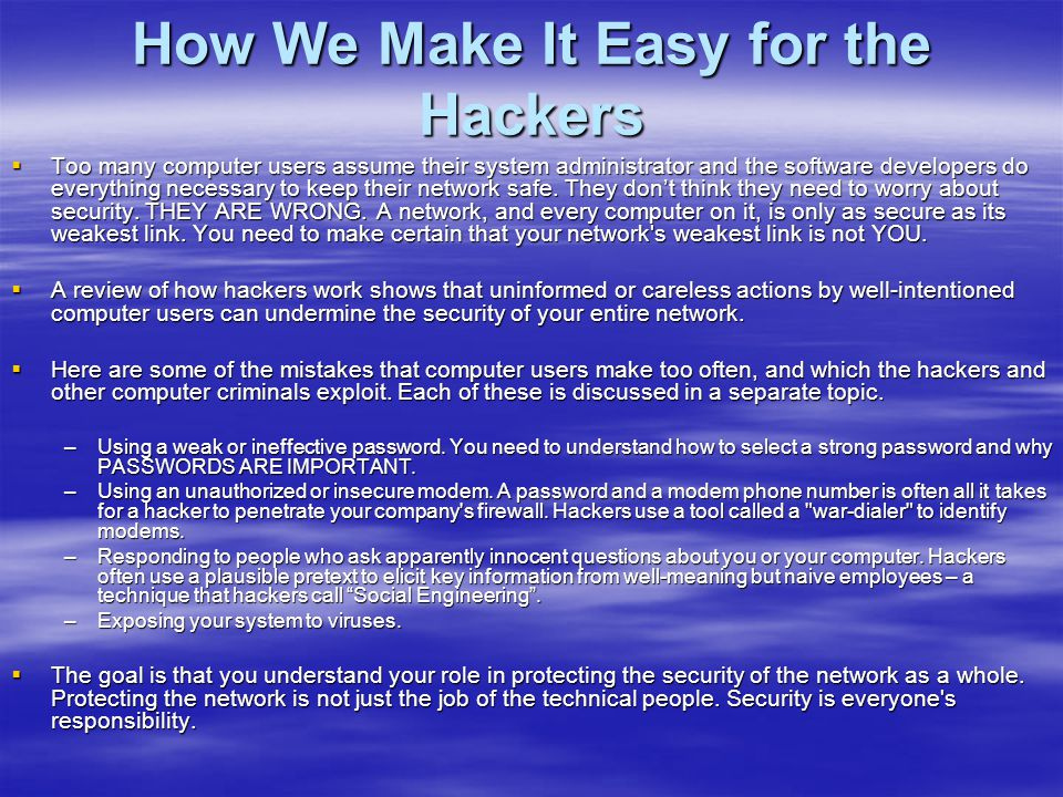 How We Make It Easy for the Hackers