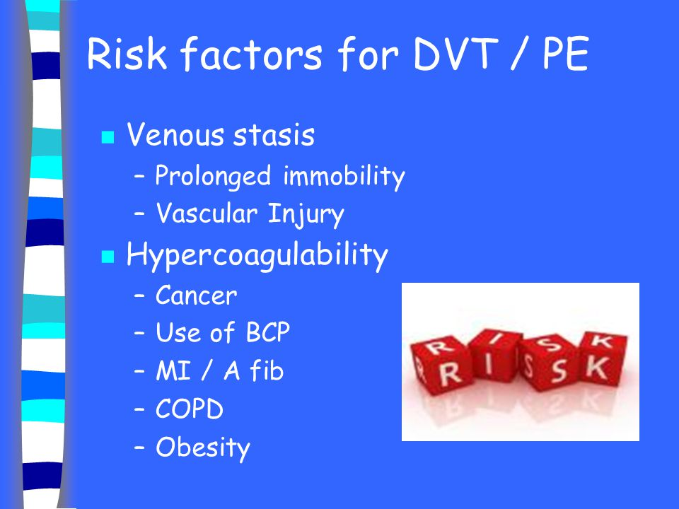 Risk factors for DVT / PE