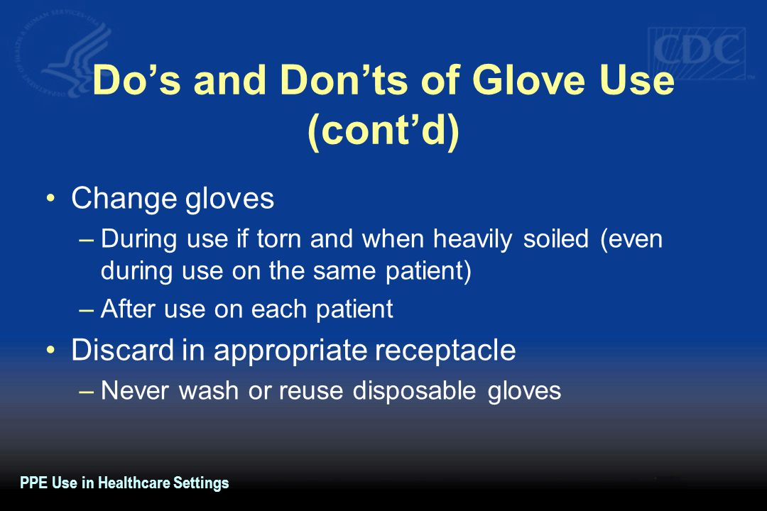 Do's and Don'ts of Glove Use (cont'd)