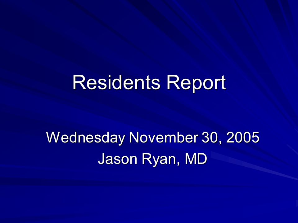 Wednesday November 30, 2005 Jason Ryan, MD