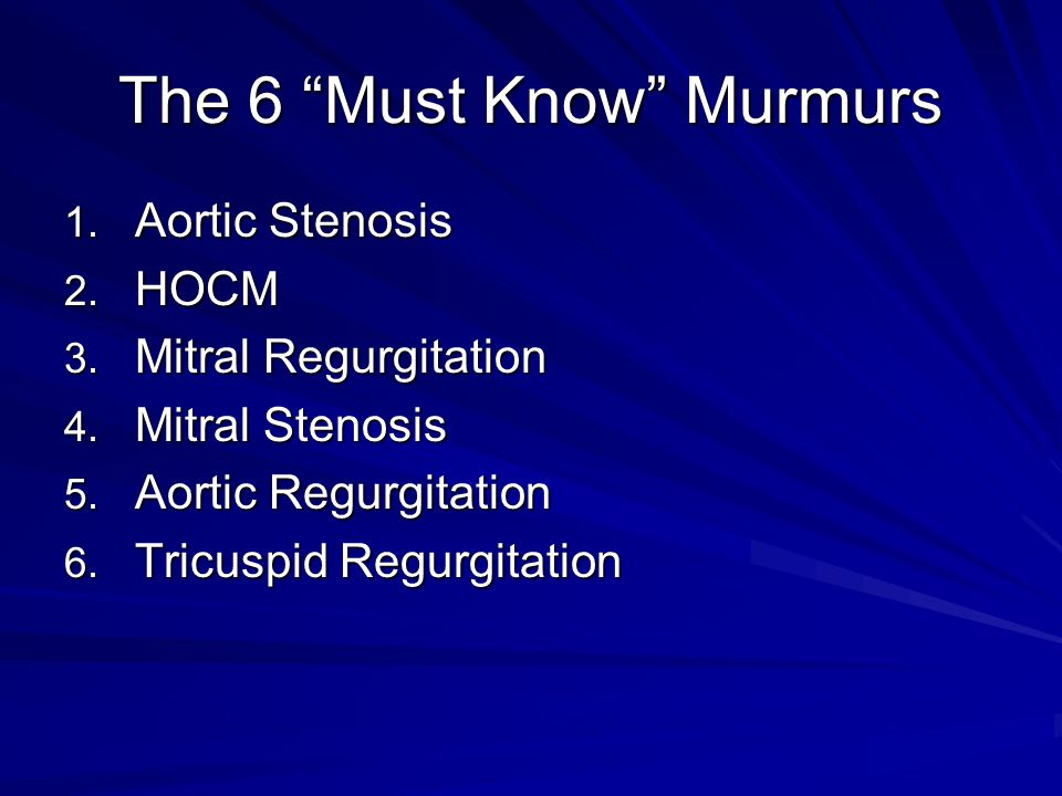 The 6 Must Know Murmurs