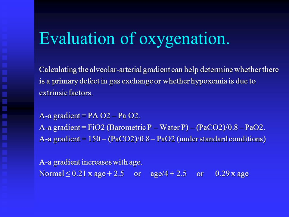 Evaluation of oxygenation.
