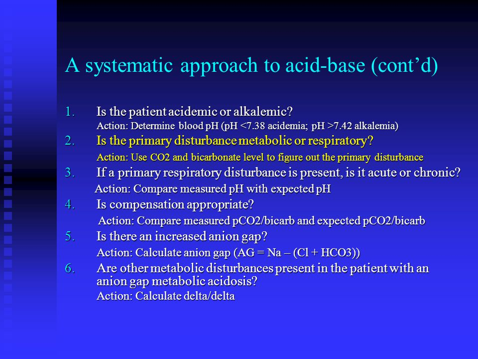 A systematic approach to acid-base (cont'd)