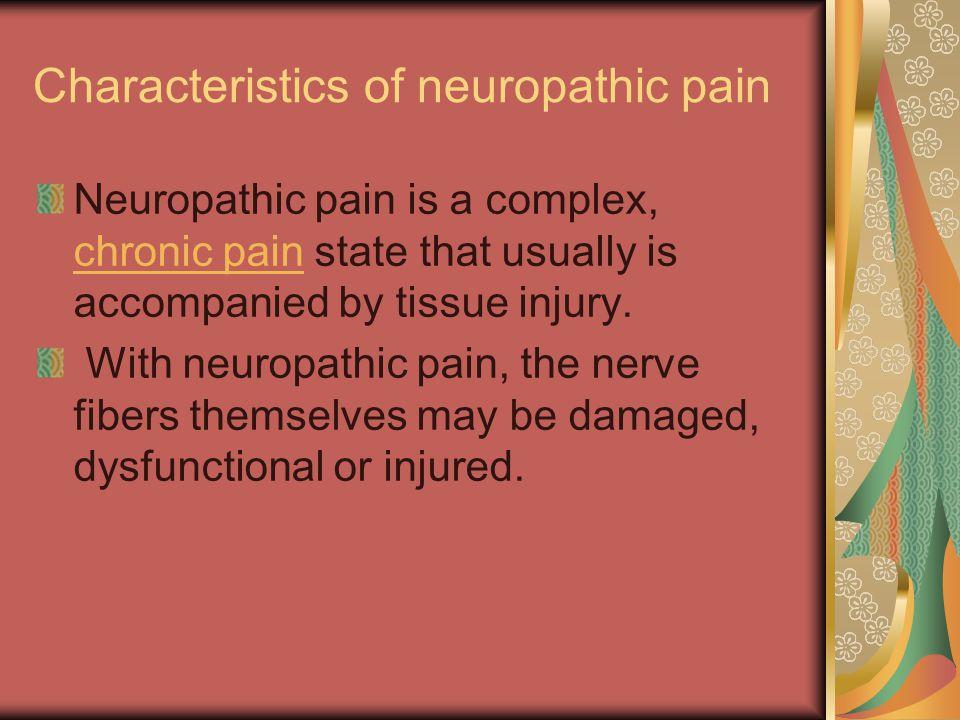 Characteristics of neuropathic pain