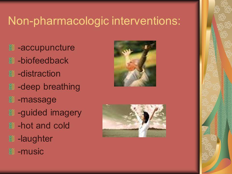 Non-pharmacologic interventions: