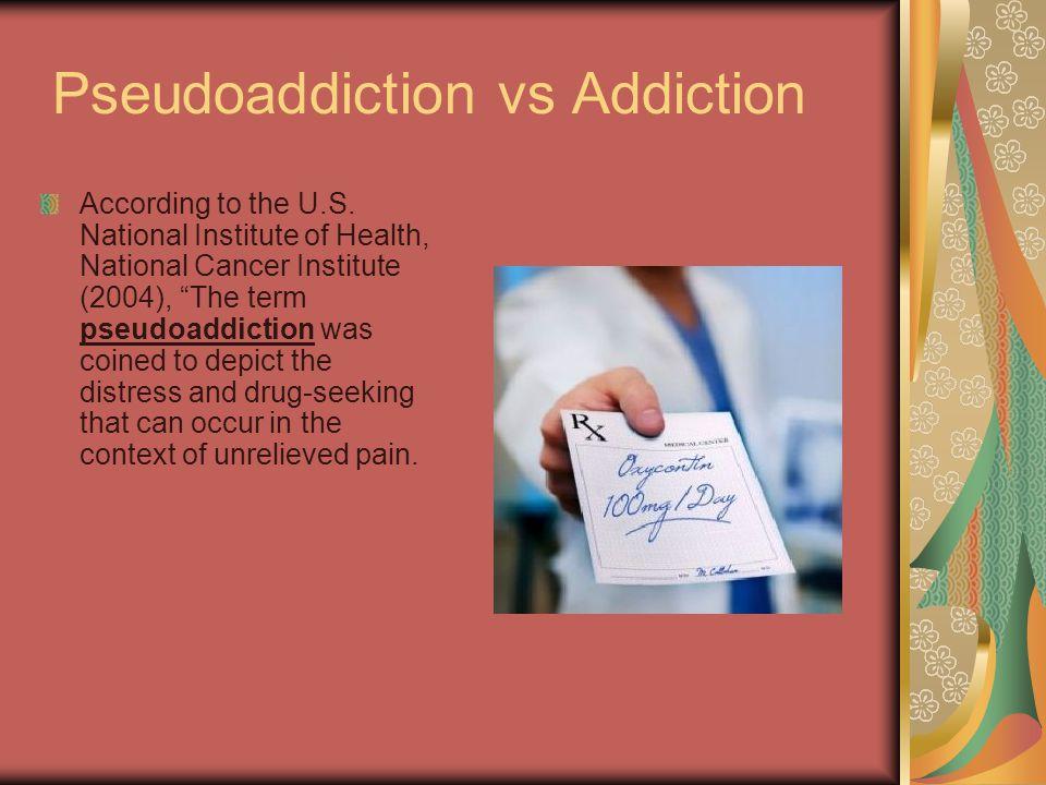 Pseudoaddiction vs Addiction
