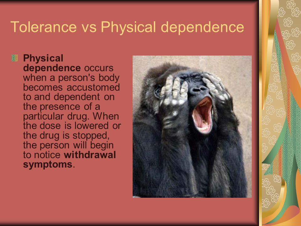 Tolerance vs Physical dependence