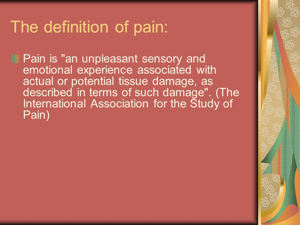 The definition of pain: