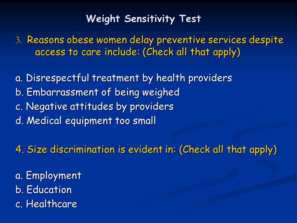 Weight Sensitivity Test