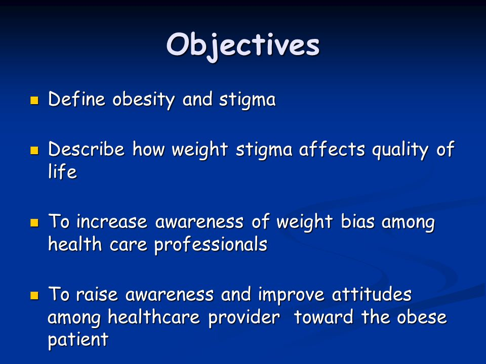 Objectives Define obesity and stigma