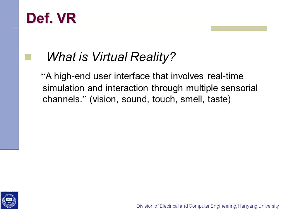 Def. VR What is Virtual Reality