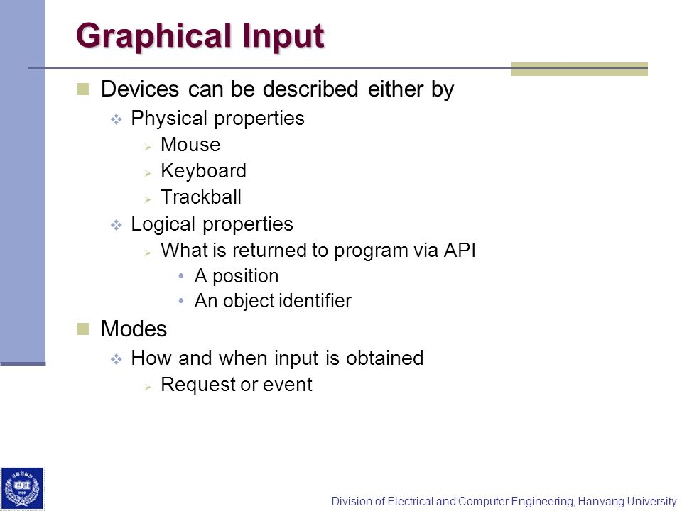 Graphical Input Devices can be described either by Modes