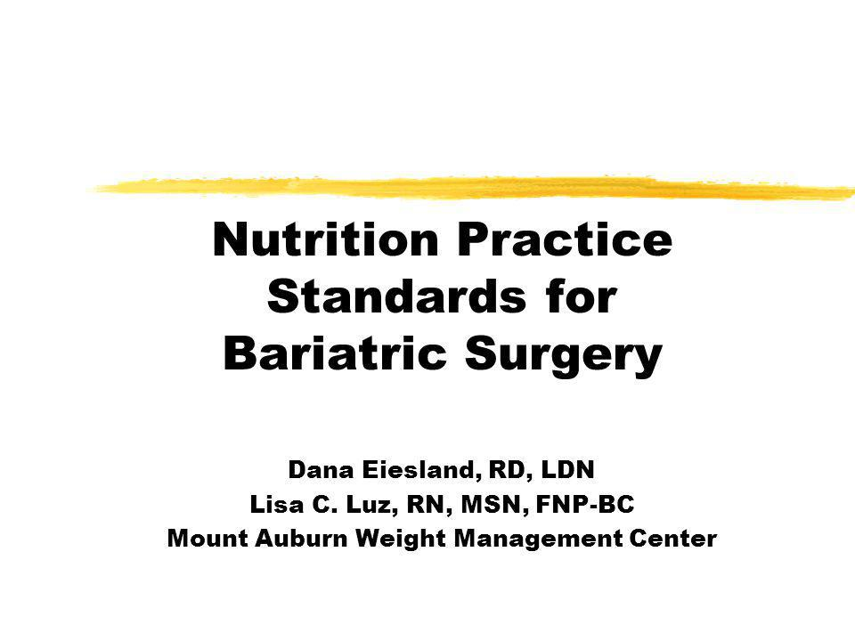 Nutrition Practice Standards for Bariatric Surgery