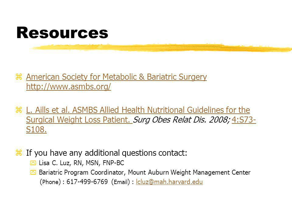 Resources American Society for Metabolic & Bariatric Surgery http://www.asmbs.org/