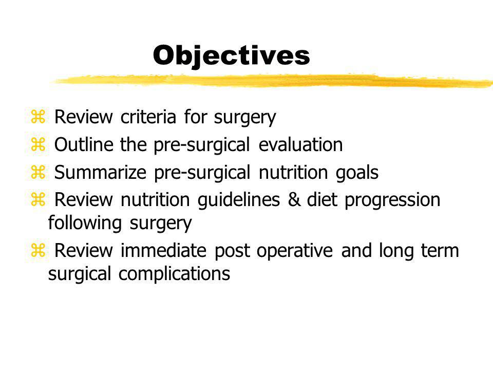 Objectives Review criteria for surgery
