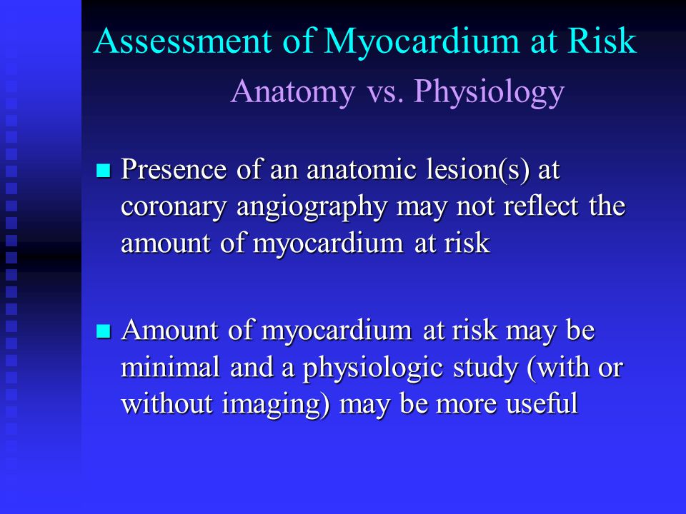 Assessment of Myocardium at Risk Anatomy vs. Physiology