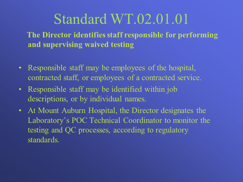 Standard WT.02.01.01 The Director identifies staff responsible for performing and supervising waived testing.