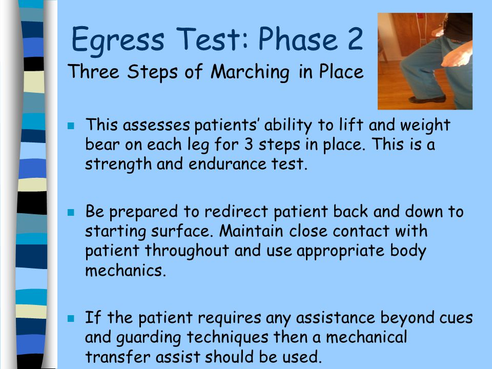 Egress Test: Phase 2 Three Steps of Marching in Place