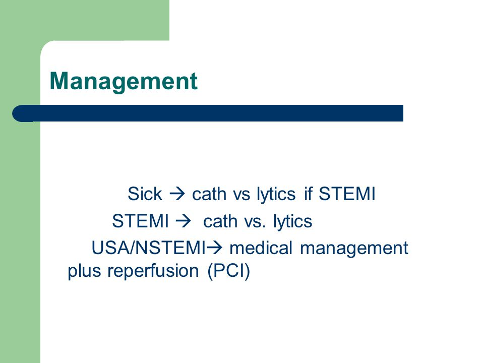 Management Sick  cath vs lytics if STEMI STEMI  cath vs. lytics