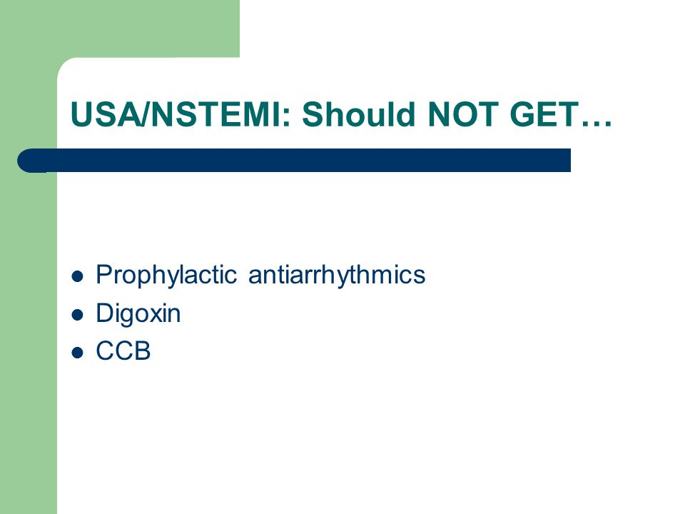 USA/NSTEMI: Should NOT GET…