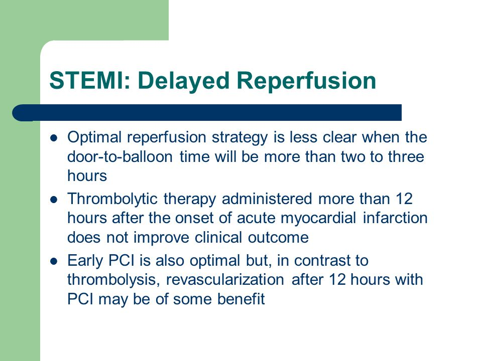 STEMI: Delayed Reperfusion