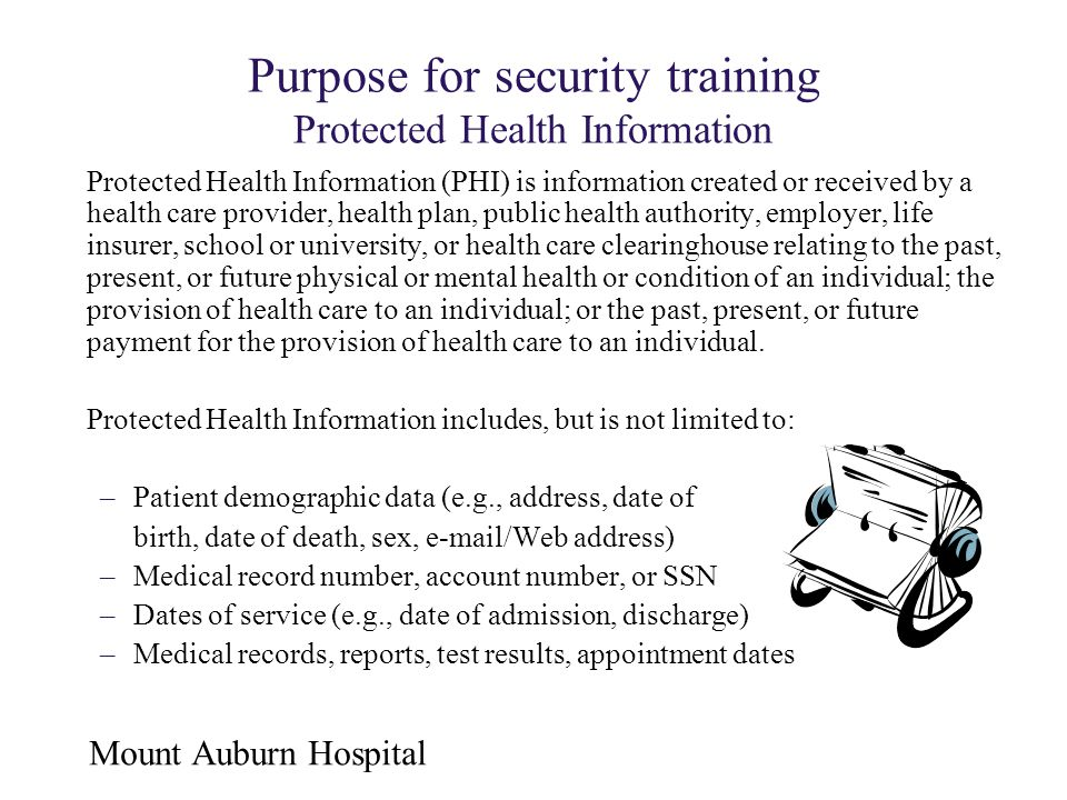 Purpose for security training Protected Health Information
