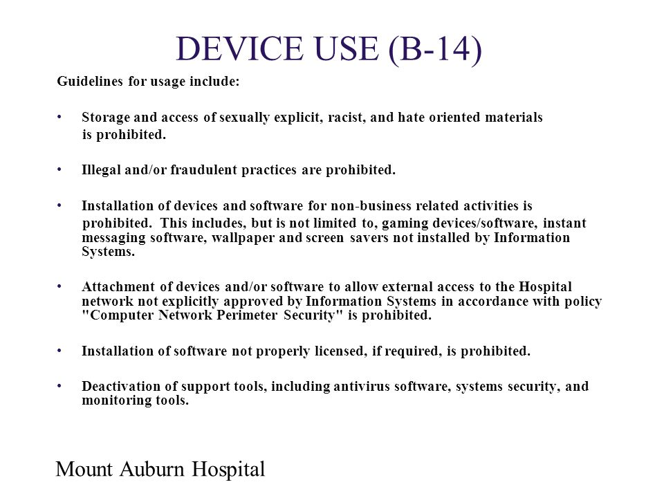 DEVICE USE (B-14) Guidelines for usage include: