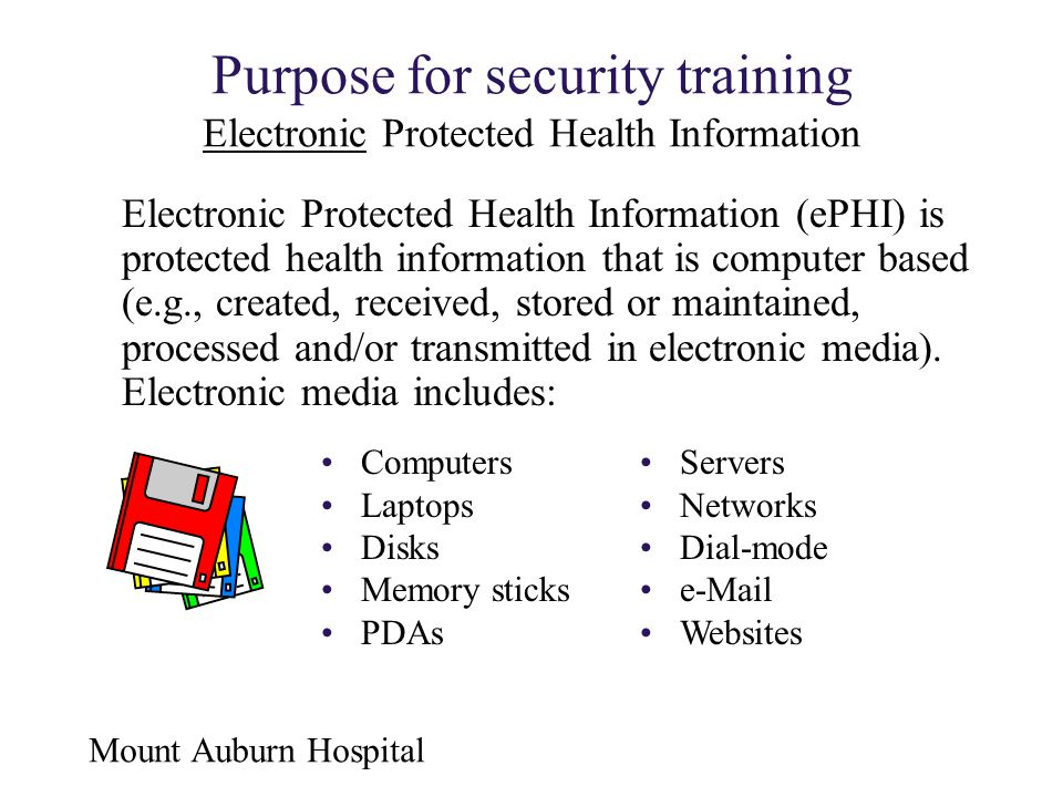 Purpose for security training Electronic Protected Health Information